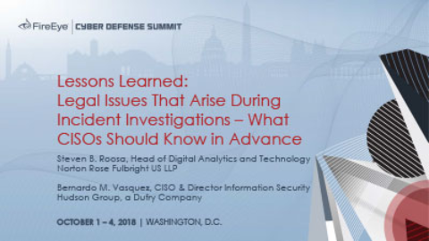 Lessons Learned: Legal Issues That Arise During Incident Investigations – What CISOs Should Know In Advance