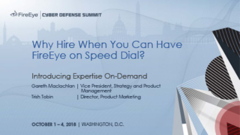 Why Hire When You Can Have FireEye on Speed Dial? Introducing Expertise On-Demand