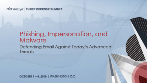 Phishing, Impersonation, and Malware: Defending Email Against Today's Advanced Threats