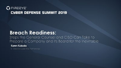 Breach Readiness: Steps the General Counsel and CISO can take to Prepare a Company for the Inevitable