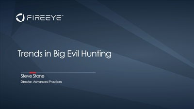 Key Trends in Hunting for Big Evil at FireEye