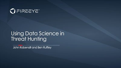 Using Data Science in Threat Hunting to Find the Needles in the Haystack
